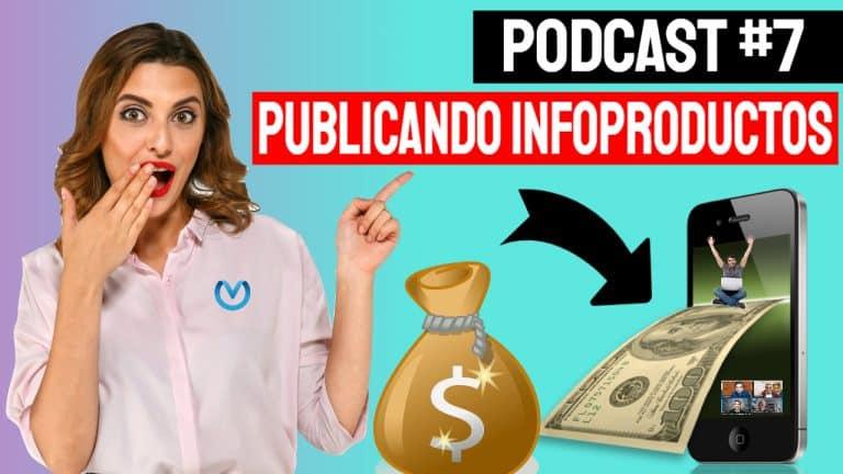 Episodio #7 – Publicando Infoproductos