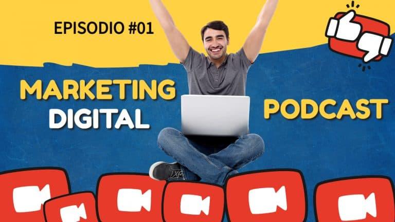 Episodio #1 – ¿Qué es Marketing Digital?