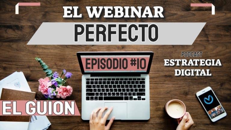 Episodio #10 – El Webinar Perfecto