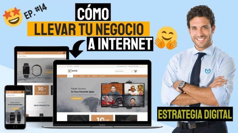 Episodio #14 – Cómo Llevar Tu Negocio A Internet