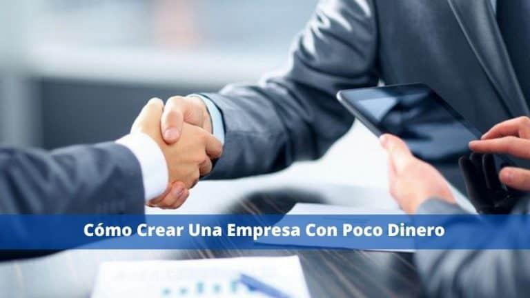 Cómo Crear Una Empresa Con Poco Dinero