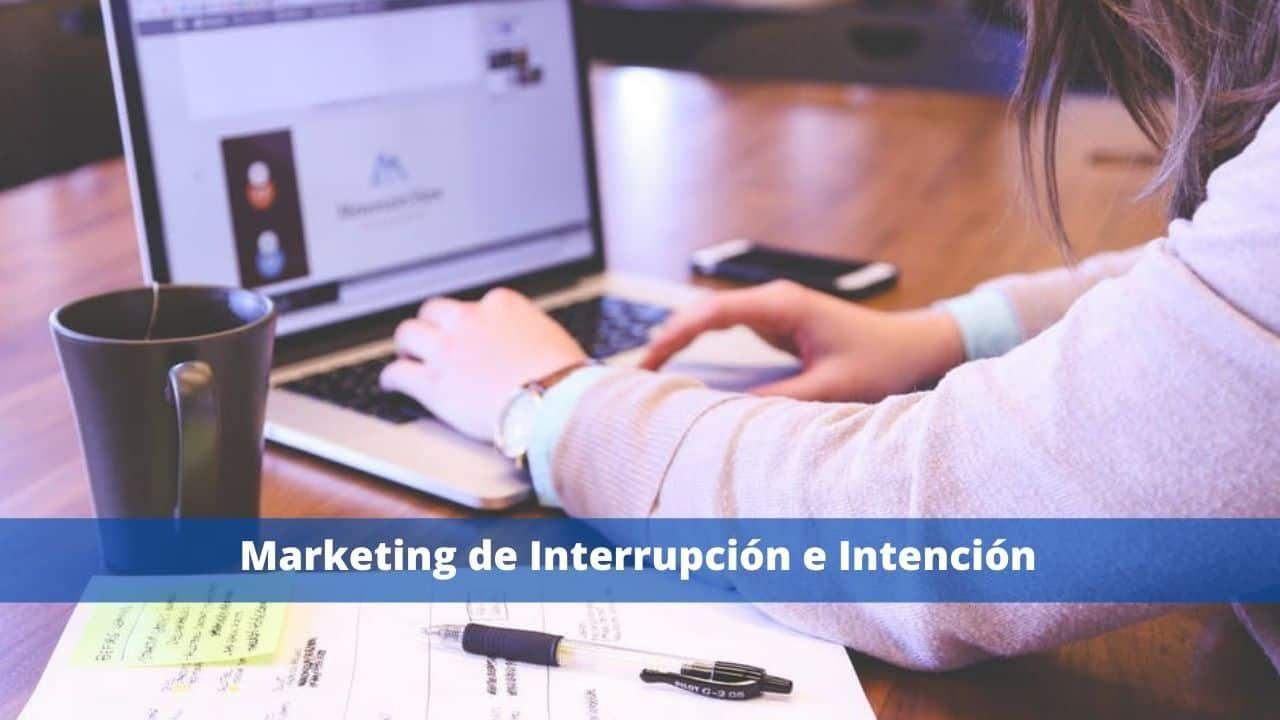 Marketing de Interrupción vs Marketing de Intención