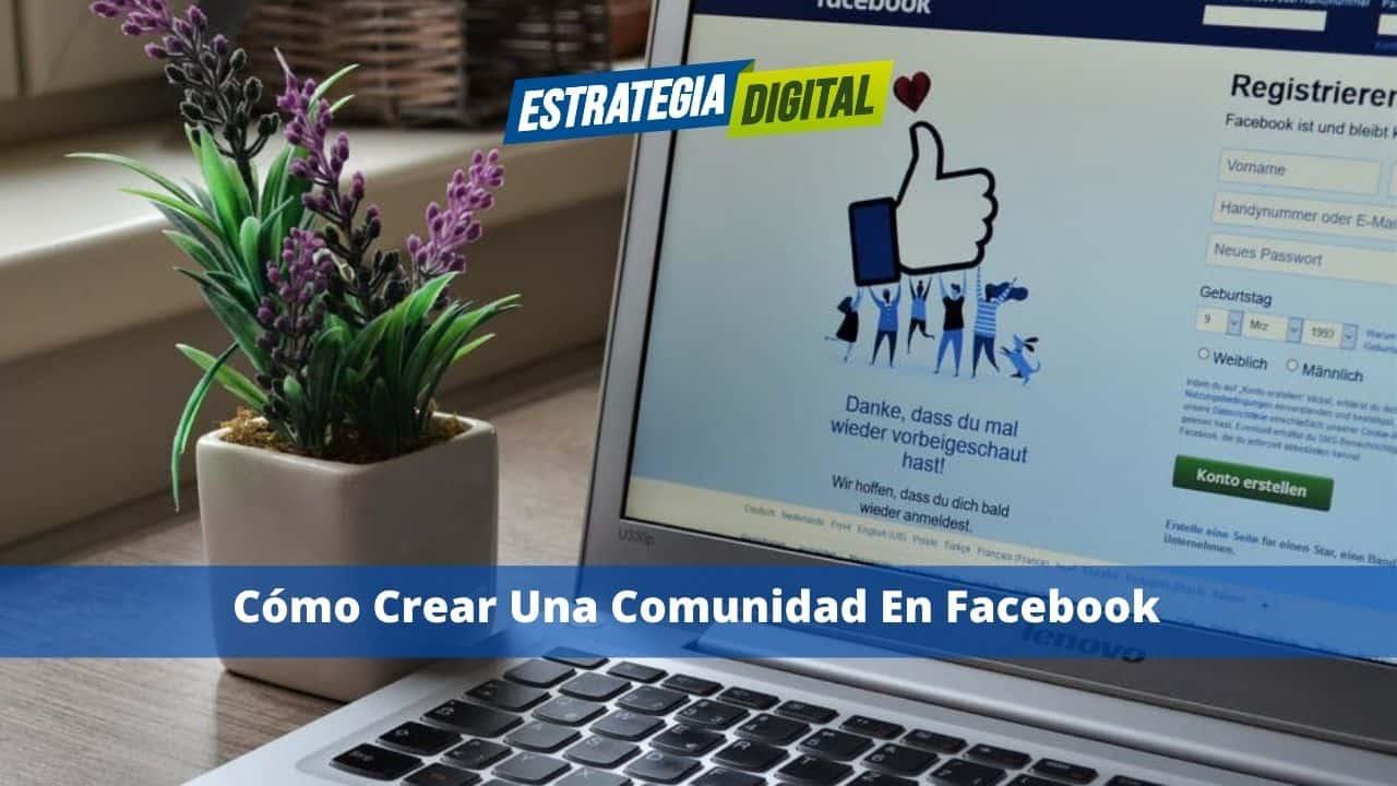 Cómo Crear Una Comunidad En Facebook