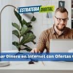 Ganar Dinero en Internet con Ofertas CPA